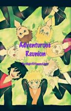 Adventurous Reunion (Naruto Fanfiction) by NightOfHappyLight