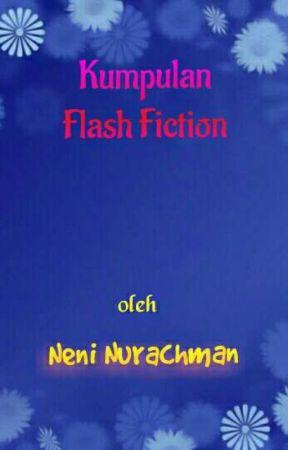 KUMPULAN FLASH FICTION by NeniNurachman