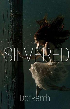 Silvered (under editing) by Darkenth
