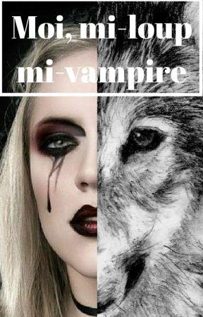 Moi, mi-loup mi-vampire by carolinefaure