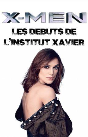 X - Men : Les débuts de l'institut Xavier by Marvel_0us