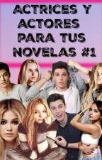 Actrices Y Actores Para Tus Novelas #1 by ilovetogirl_7u7