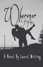 Wherever You Are by laurelwriting