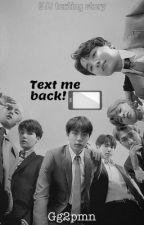 Text Me Back! | bts texting story. by Gg2pmn