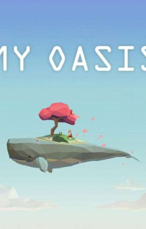 my oasis by 2000000000000guis