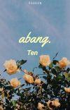 abang ; Ten ✔ cover