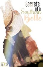 Secrets of a Southern Belle by _haileyyk