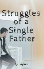 Struggles of a Single Father (Book 1 of the Struggle Puff Series) by Kyourankid
