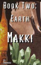 ATLA: Book Two: Earth {Makki} by Mojomac2003