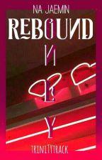 rebound only ㅡna jaemin by triniTYtrack