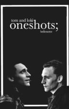 oneshots; loki and tom by bellenotte