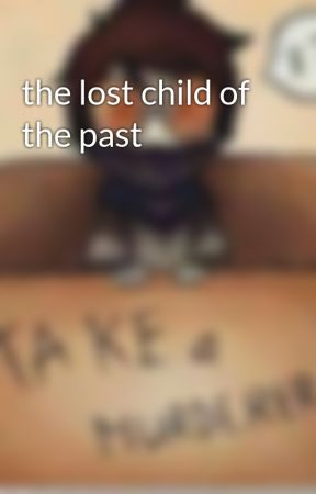 the lost child of the past  by StarlifeDemons