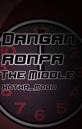 Danganronpa: The Middle by Kotka_Moon