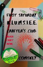 First Saturday K.L.U.M.S.I.E.E. Crafter's Club by eacomiskey