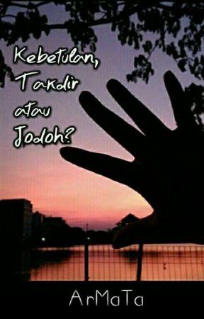 Kebetulan, Takdir atau Jodoh? by Chivilia
