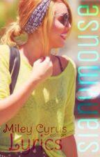 Song Lyrics - Miley Cyrus Edition by getthosenutsaway