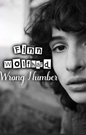 -Wrong Number  Finn Wolfhard (old story) by MyFictionalStorys
