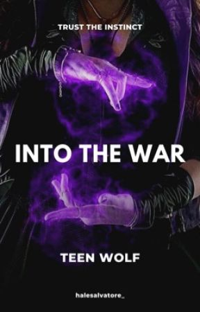 INTO THE WAR   Teen Wolf #2 by halesalvatore_