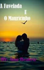 A Favelada e o Mauricinho by user53263144