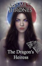 The Dragons Heiress (Game of Thrones) by ClerinsSplendal