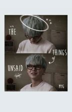 The Things Unsaid ✥ Min Yoongi [✔] by mysmeaddiction