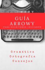 Guía Arrowy para escritores iniciados by Editorial_Arrowy