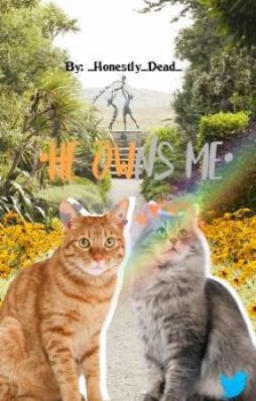 •He owns me• [Cat fiction] by _Honestly_Dead_