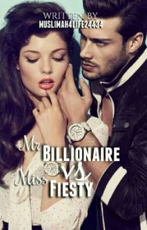 Mr Billionaire vs Miss Feisty (ON HOLD) by muslimah4life24434