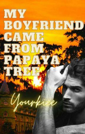 My Boyfriend Came From Papaya Tree by Yourkiee
