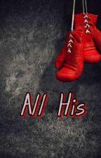 All His by CatyStark