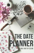 The Date Planner : One-shot by thephriter