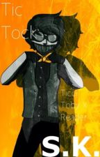 Tic Tock ( Ticci Toby x Reader) by LovelyStatic