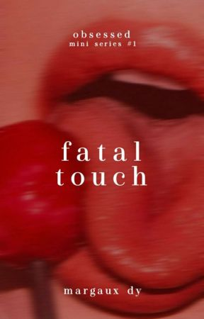 Fatal Touch by TheMargauxDy