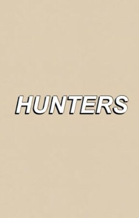 HUNTERS by M1AMOR