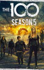 The 100 Imagines | ➢ Season 5 by LynnLW