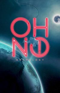 Oh No! | Anthology ✔ cover