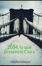 2034, lo que presenció Clara by michellelisette