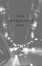 The Unexpected You by thepaperplanes_