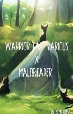Warrior cats various x male!reader by ScottyWrites
