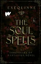 The Soul Spells (Chronicles of Fantasilia #2) by Exequinne