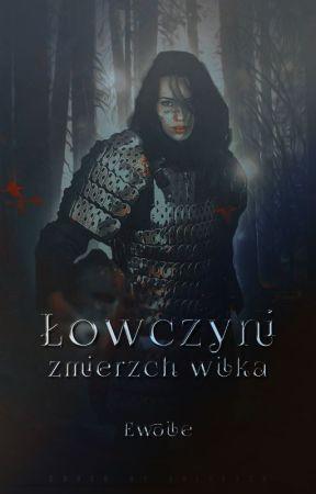 Łowczyni: Zmierzch Wilka by Ewoile