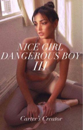 Nice Girl, Dangerous Boy III by CallmeCross_