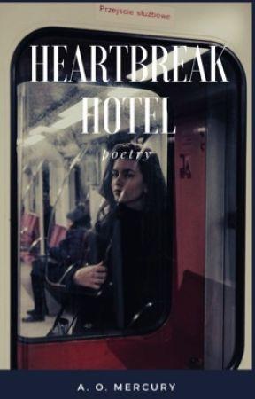 heartbreak hotel [reopened] by aomercury