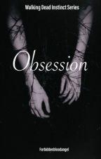 Obsession || Shane Walsh [1] ✔️  by ForbiddenBloodAngel