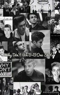 Why Don't We BxB one shots cover