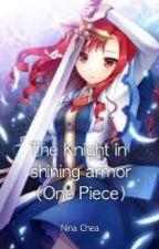 The Knight in Shining Armor [One Piece X OC] by Nina6085