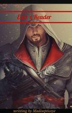 Ezio X (Female) Reader by Madisepticeye13