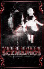 Yandere Boyfriend Scenarios by DisastrousDevil