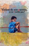 """""""Enfant de nos guerres, je ne t'oublie pas."""" cover"""