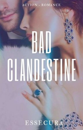 Bad Clandestine by Essecura